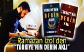 """Ramazan İzol'den """"TÜRKİYE'nin DERİN AKLI"""""""