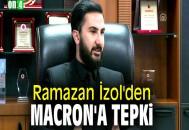 Ramazan İzol'den Macron'a tepki